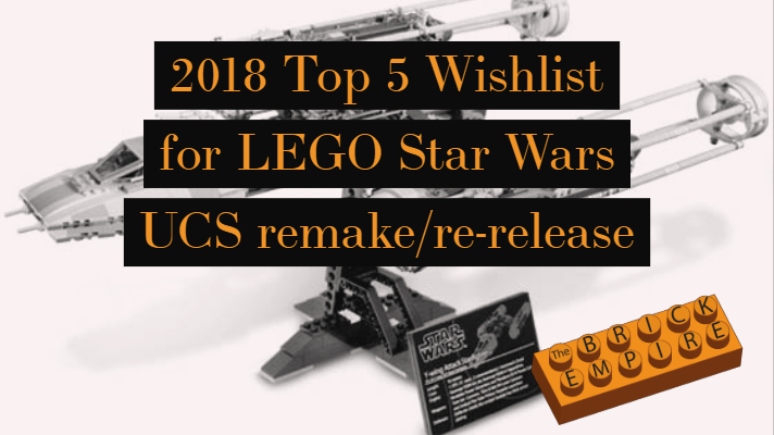 My Updated Top 5 Wishlist For Lego Ucs Star Wars Remakesre Releases